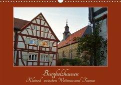 9783665564056 - Cornelia Müller, Monika: Burgholzhausen: Kleinod zwischen Wetterau und Taunus (Wandkalender 2017 DIN A3 quer) - Buch