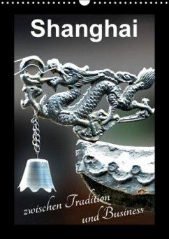 9783665563356 - Schwarze, Nina: Shanghai zwischen Tradition und Business (Wandkalender 2017 DIN A3 hoch) - کتاب