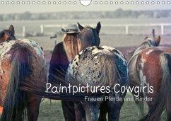 9783665563844 - Bilderwelten, Paintpictues: Paintpictures Cowgirls - Frauen, Pferde und Rinder (Wandkalender 2017 DIN A4 quer) - Livre