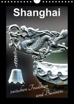 9783665563349 - Schwarze, Nina: Shanghai zwischen Tradition und Business (Wandkalender 2017 DIN A4 hoch) - Книга