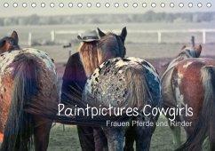9783665563868 - Bilderwelten, Paintpictues: Paintpictures Cowgirls - Frauen, Pferde und Rinder (Tischkalender 2017 DIN A5 quer) - كتاب