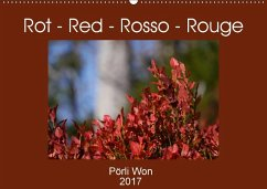 9783665563783 - Won, Pörli: Rot - Red - Rosso - Rouge (Wandkalender 2017 DIN A2 quer) - Livre