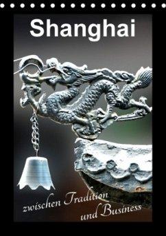 9783665563370 - Schwarze, Nina: Shanghai zwischen Tradition und Business (Tischkalender 2017 DIN A5 hoch) - Книга