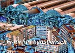 9783665563745 - Kalkhof, Joachim: Frankfurt künstlerisch (Wandkalender 2017 DIN A2 quer) - 书