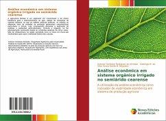 Análise econômica em sistema orgânico irrigado no semiárido cearense