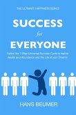 Success for Everyone - Follow the 7-Step Universal Success Cycle to realise Wealth and Abundance and the Life of your Dreams