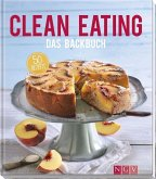 Clean Eating - Das Backbuch