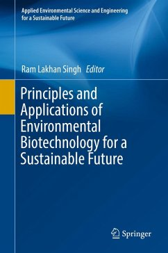 Principles and Applications of Environmental Biotechnology for a Sustainable Future (eBook, PDF)