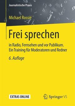 Frei sprechen (eBook, PDF) - Rossié, Michael