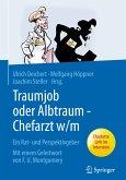 Traumjob oder Albtraum - Chefarzt m/w (eBook, PDF)