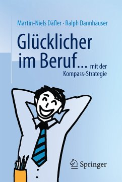 Glücklicher im Beruf ... (eBook, PDF) - Däfler, Martin-Niels; Dannhäuser, Ralph