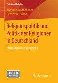 Religionspolitik und Politik der Religionen in Deutschland (eBook, PDF)