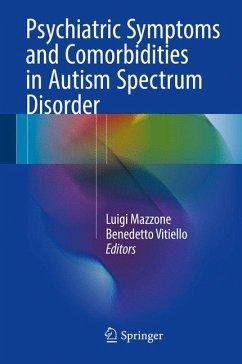 Psychiatric Symptoms and Comorbidities in Autism Spectrum Disorder (eBook, PDF)