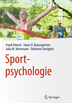 Sportpsychologie (eBook, PDF) - Hänsel, Frank; Baumgärtner, Sören Daniel; Kornmann, Julia; Ennigkeit, Fabienne