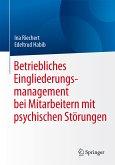 Betriebliches Eingliederungsmanagement bei Mitarbeitern mit psychischen Störungen (eBook, PDF)