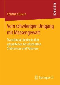 Vom schwierigen Umgang mit Massengewalt (eBook, PDF) - Braun, Christian