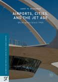 Airports, Cities, and the Jet Age (eBook, PDF)