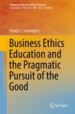 Business Ethics Education and the Pragmatic Pursuit of the Good (eBook, PDF)