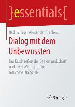 Dialog mit dem Unbewussten (eBook, PDF) - Riechers, Alexander; Ress, Radim