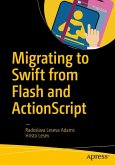 Migrating to Swift from Flash and ActionScript (eBook, PDF)