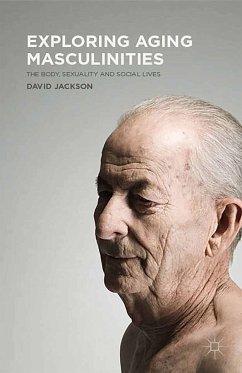 Exploring Aging Masculinities (eBook, PDF)