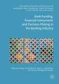 Bank Funding, Financial Instruments and Decision-Making in the Banking Industry (eBook, PDF)