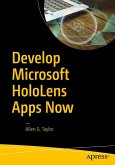 Develop Microsoft HoloLens Apps Now (eBook, PDF)