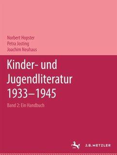 Kinder- und Jugendliteratur 1933-1945 (eBook, PDF) - Hopster, Norbert; Josting, Petra; Neuhaus, Joachim