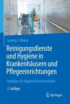 Reinigungsdienste und Hygiene in Krankenhäusern und Pflegeeinrichtungen (eBook, PDF) - Weber, Ludwig C.