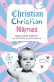 Christian Christian Names: Baby Names inspired by the Bible and the Saints (eBook, ePUB)