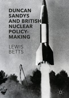 Duncan Sandys and British Nuclear Policy-Making (eBook, PDF)