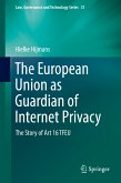 The European Union as Guardian of Internet Privacy (eBook, PDF)