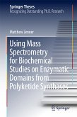 Using Mass Spectrometry for Biochemical Studies on Enzymatic Domains from Polyketide Synthases (eBook, PDF)