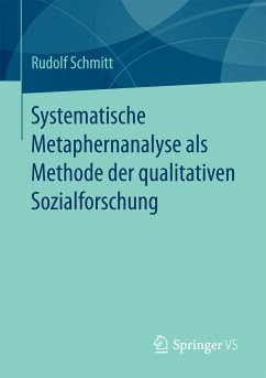 Systematische Metaphernanalyse als Methode der qualitativen Sozialforschung (eBook, PDF) - Schmitt, Rudolf