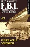 Unheilvolle Schönheit: FBI Special Agent Owen Burke #61 (eBook, ePUB)