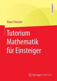Tutorium Mathematik für Einsteiger (eBook, PDF) - Fritzsche, Klaus