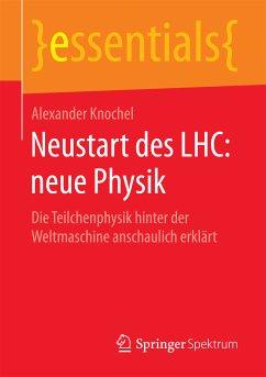 Neustart des LHC: neue Physik (eBook, PDF) - Knochel, Alexander