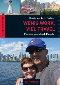 Wenig Work, viel Travel (eBook, PDF) - Tischner, Desirée; Tischner, Daniel