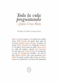 Toda la vida preguntando (eBook, ePUB) - Ruiz, Juan Cruz