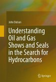 Understanding Oil and Gas Shows and Seals in the Search for Hydrocarbons (eBook, PDF)