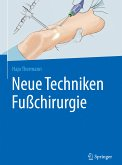 Neue Techniken Fußchirurgie (eBook, PDF)
