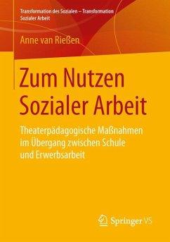 Zum Nutzen Sozialer Arbeit (eBook, PDF) - van Rießen, Anne