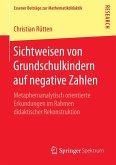 Sichtweisen von Grundschulkindern auf negative Zahlen (eBook, PDF)