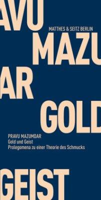 Gold und Geist (Mängelexemplar) - Mazumdar, Pravu