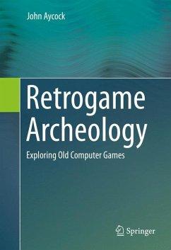Retrogame Archeology (eBook, PDF) - Aycock, John