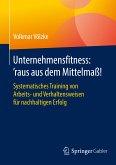 Unternehmensfitness: 'raus aus dem Mittelmaß! (eBook, PDF)
