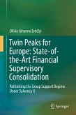 Twin Peaks for Europe: State-of-the-Art Financial Supervisory Consolidation (eBook, PDF)