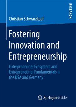 Fostering Innovation and Entrepreneurship (eBook, PDF) - Schwarzkopf, Christian
