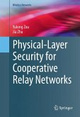 Physical-Layer Security for Cooperative Relay Networks (eBook, PDF)