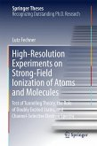 High-Resolution Experiments on Strong-Field Ionization of Atoms and Molecules (eBook, PDF)